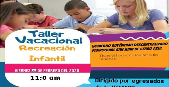 TALLER VACACIONAL Y RECREACIÓN INFANTIL.